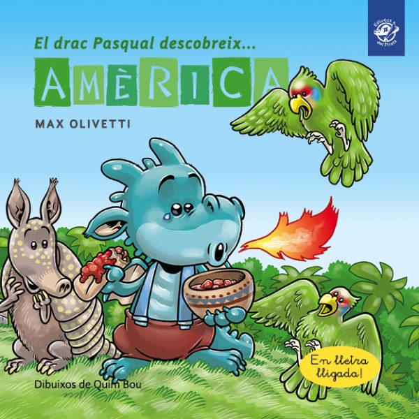llibre per a 6 anys, El drac Pasqual descobreix Amèrica, edicions del pirata, llibre drac, col·lecció descobreix el món